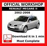 >> OFFICIAL WORKSHOP Manual Service Repair Renault Megane 2002 - 2008