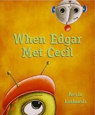 When Edgar Met Cecil by Kevin Luthardt (2013, Picture Book) New*  FREE SHIPPING!