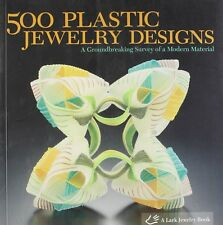 500 Plastic Jewelry Designs A Groundbreaking Survey Of A Modern Material New