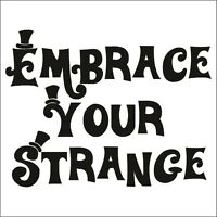 Embrace Your Strange Decal - Choose Size & Color - Funny Humorous Sticker