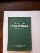 Rare 1st Ed 1951 HOW TO BE A GOOD COMMUNIST China Liu Shao - Chi Peking English