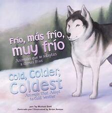 Frío, más frío, muy frío/Cold, Colder, Coldest: Animales que se adaptan a climas