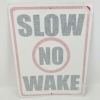 """18"""" x 24"""" Slow No Wake Outdoor Aluminum Sign SEE ALL PICTURES"""