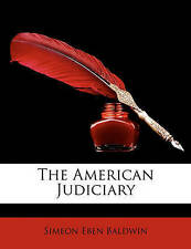 NEW The American Judiciary by Simeon Eben Baldwin