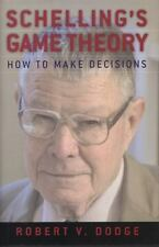 Schelling's Game Theory : How to Make Decisions by Robert V. Dodge (2012,...