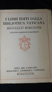I libri editi dalla biblioteca vaticana 1885 - 1947  Catalogo ragionato