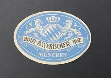 Ancienne étiquette HOTEL BAYERISCHER HOF MUNCHEN Munich old label