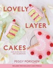 Lovely Layer Cakes: Over 30 Recipes for Any Celebration, Porschen, Peggy