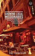 Growing Local Missionaries : Equipping Churches to Sow Shalom in Their Own...
