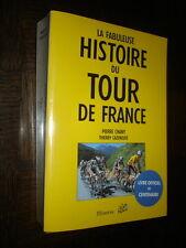 LA FABULEUSE HISTOIRE DU TOUR DE FRANCE - P. Chany T. Cazeneuve 2003 - Cyclisme