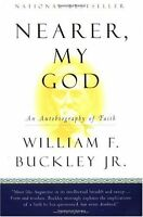 Nearer, My God: An Autobiography of Faith by William F. Buckley Jr.