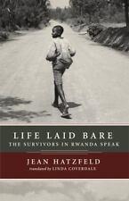Life Laid Bare: The Survivors in Rwanda Speak (Paperback or Softback)