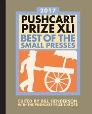 The Pushcart Prize XLI: Best of the Small Presses 2017 Edition (2017 Edition)