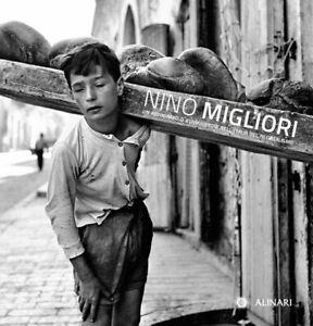 Nino Migliori. Un Fotografo D'avanguardia Nell'italia Del Neorealismo. Ediz. I