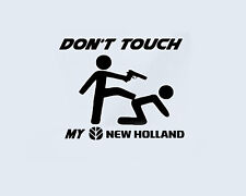 Don 't Touch My New Holland presse Camions Tracktor Autocollant sticker film
