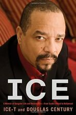 Ice: A Memoir of Gangster Life and Redemption-from South Central to Hollywood by