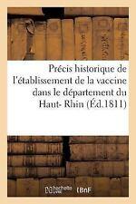 Precis Historique de l'Etablissement de la Vaccine Dans le Departement du...