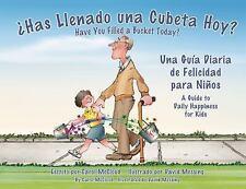 Has Llenado una Cubeta Hoy?: Una Guia Diaria de Felicidades Para Nios (Paperback