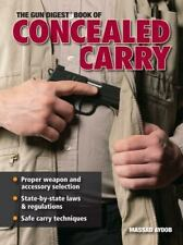 The Gun Digest Book of Concealed Carry by Massad Ayoob and Massad F. Ayoob...