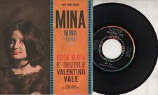 MINA disco 45 giri MADE in ITALY Citta vuota 3 titoli + E' inutile + Valentino V