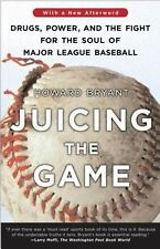 Juicing the Game: Drugs, Power, and the Fight for the Soul of Major League Baseb