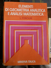 ELEMENTI DI GEOMETRIA ANALITICA E ANALISI MATEMATICA Tonolini ed Minerva 1984