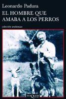 El hombre que amaba a los perros Colección Andanzas por Leonardo Padura
