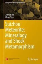 Suizhou Meteorite: Mineralogy and Shock Metamorphism: By Xie, Xiande Chen, Mi...