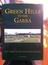 Green Hills to the Gabba: The Story of Queensland Cricket by Ian Diehm