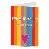 Happy Birthday You Old Slapper Card For Her Women Best Friend Maybe Wife?