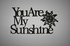 """"""" You Are My Sunshine """" Black Wooden Wall Word Sign  ID # B8"""