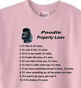 Dog T Shirt - Poodle Property Laws --------- Also Sweatshirt Available