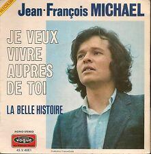 """45 TOURS / 7"""" SINGLE--JEAN FRANCOIS MICHAEL--JE VEUX VIVRE AUPRES DE TOI"""