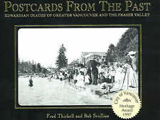 Postcards from the Past: Edwardian Images of Greater Vancouver and the Fraser...