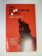 The Shoot-'em-up Society by Harry Hollis (A Christian view on a violent society)