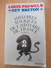 HISTOIRES MAGIQUES DE L'HISTOIRE DE FRANCE TOME 2 - G.Breton L.Pauwels