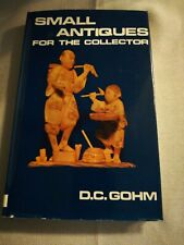 Small Antiques for the Collector, DC Gohm, 1968, 1st Ed. HB DJ