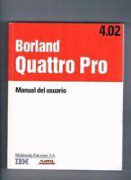 MANUAL DE USUARIO BORLAND QUATTRO PRO 4.02 MULTIMEDIA EDICIONES IBM PLANETA 1992