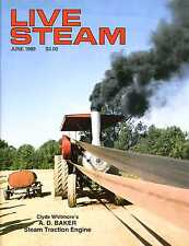 Live Steam V23 N 6 June 1989 Clyde Whitmore's A.D. Baker Steam Traction Engine