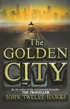The Golden City (Fourth Realm Trilogy),John Twelve Hawks