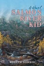Salmon River Kid by Joseph Dorris (2014, Hardcover)