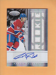2011 12 CERTIFIED AARON PALUSHAJ SP 499ROOKIE JERSEY AUTO #218 CANADIENS