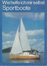 Wie helfe ich mir selbst-Sportboote/1.Auflage 1985/VEB Verlag Technik Berlin DDR