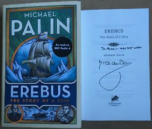 Erebus The Story Of A Ship By Michael Palin Signed First Edition