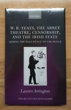 W.B. Yeats, the Abbey Theatre, Censorship, and the Irish State / Oxford