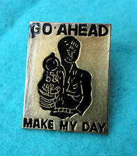 ZP100 Go Ahead Make My Day....Punk Eastwood pin badge Magnum gun