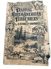 New listing Trapping North American Furbearers by Stanley Hawbaker 1944 Softcover