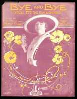 Bye And Bye 1918 BLANCHE RING Vintage Sheet Music Q20