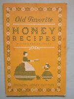1945 OLD FAVORITE HONEY RECIPES American Honey Institute COOK BOOK