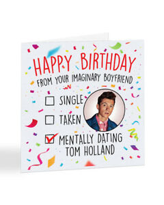 A2266 - Mentally Dating Tom Holland Birthday Day Card